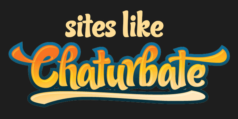 Type sites Chaturbate